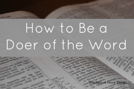 How to Be a Doer of the Word www.joyinthehome.com