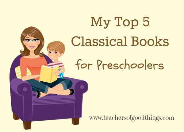 My Top 5 Classical Books for Preschoolers www.joyinthehome.com