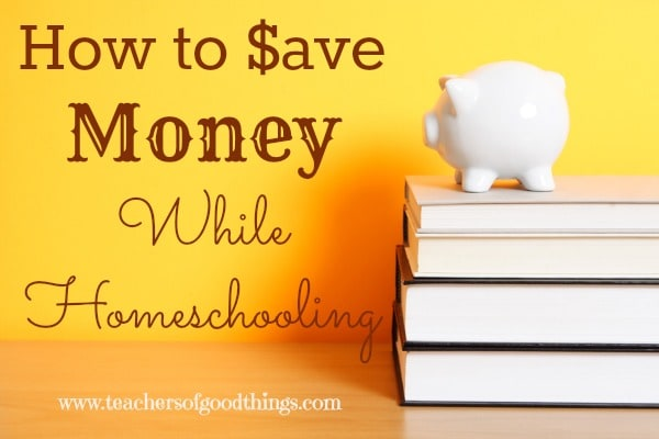 How to Save Money While Homeschooling