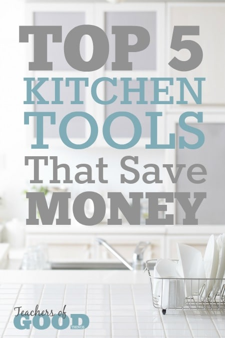 Top 5 Kitchen Tools that Save Money