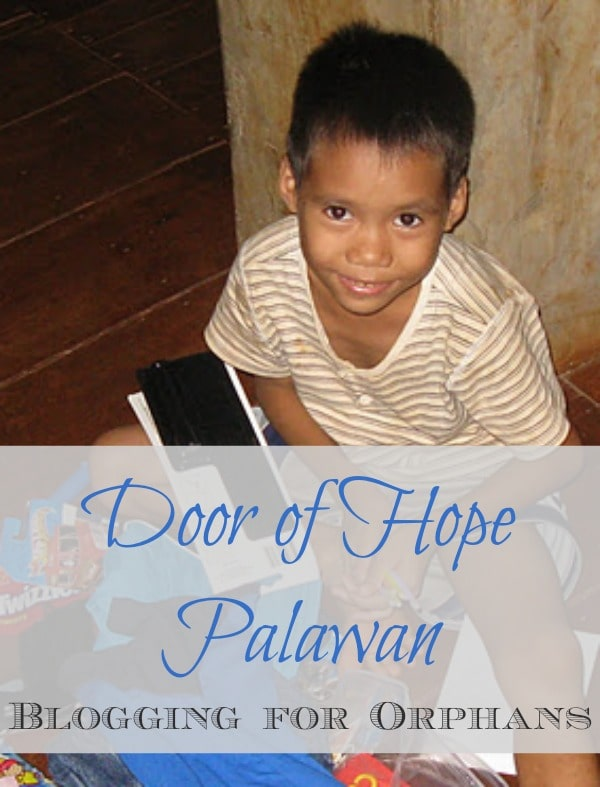 Door of Hope Palawan | Blogging for Orphans www.joyinthehome.com
