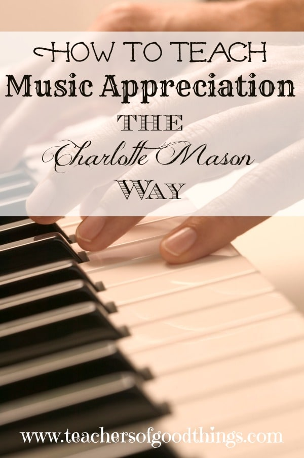 How to Teach Music Appreciation the Charlotte Mason Way www.joyinthehome.com @Titus2Teacher