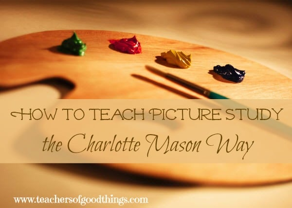 How to Teach Picture Study the Charlotte Mason Way www.joyinthehome.com @Titus2Teacher
