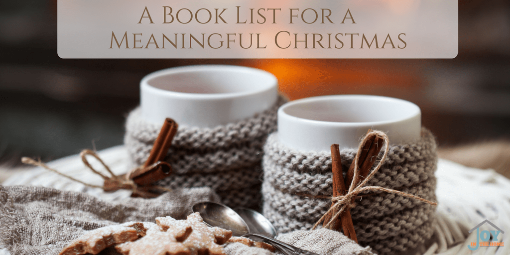 A Book List for a Meaningful Christmas | www.joyinthehome.com