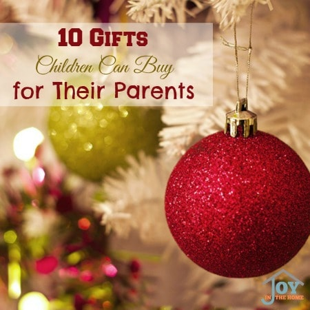10 Gifts Children Can Buy for Their Parents