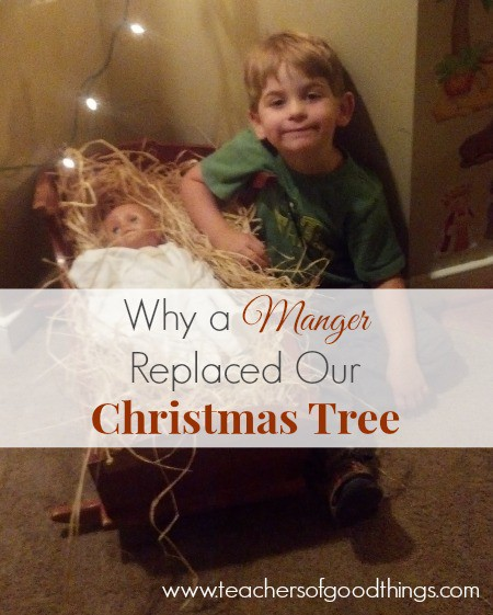Why a Manger Replaced Our Christmas Tree www.joyinthehome.com