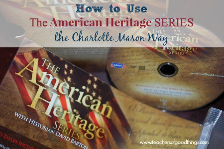 How to Use American Heritage Series the Charlotte Mason Way