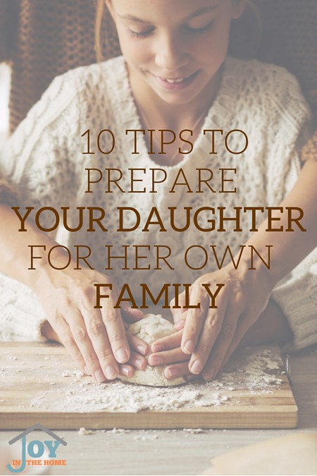 10 Tips to Prepare Your Daughter for Her Own Family