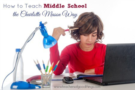 How to Teach Middle School the Charlotte Mason Way www.joyinthehome.com