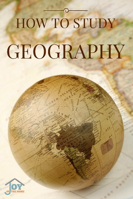 How to Study Geography - Make learning geography exciting and fun with these tips. | www.joyinthehome.com