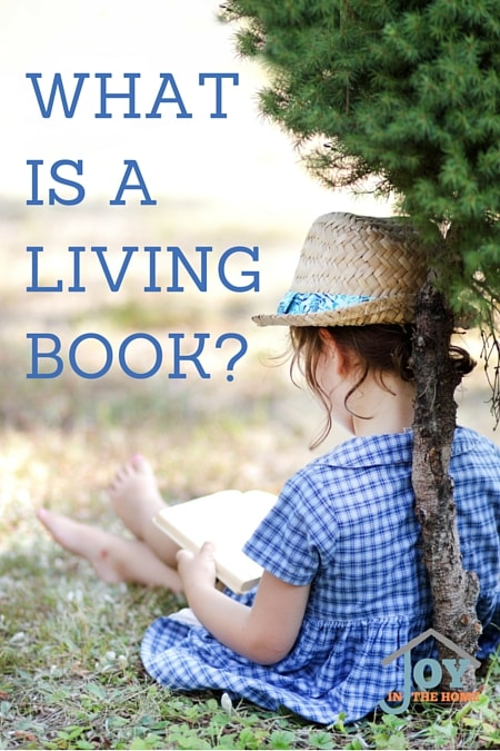 WHAT IS A LIVING BOOK | www.joyinthehome.com