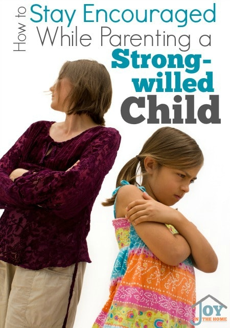 How to Stay Encouraged Parenting a Strong Willed Child - Days are hard when parenting a strong-willed child, but these tips will help you on the hardest of days. | www.joyinthehome.com
