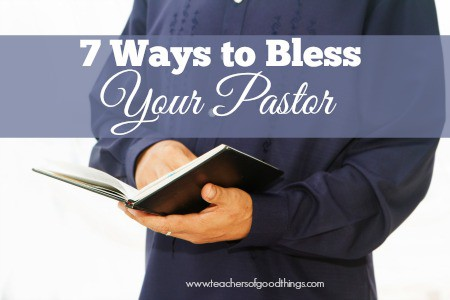 7 Ways to Bless Your Pastor