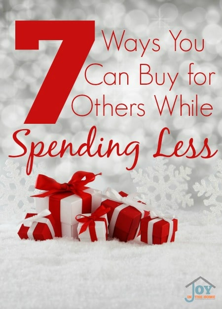 7 Ways You Can Buy For Others While Spending Less | www.joyinthehome.com