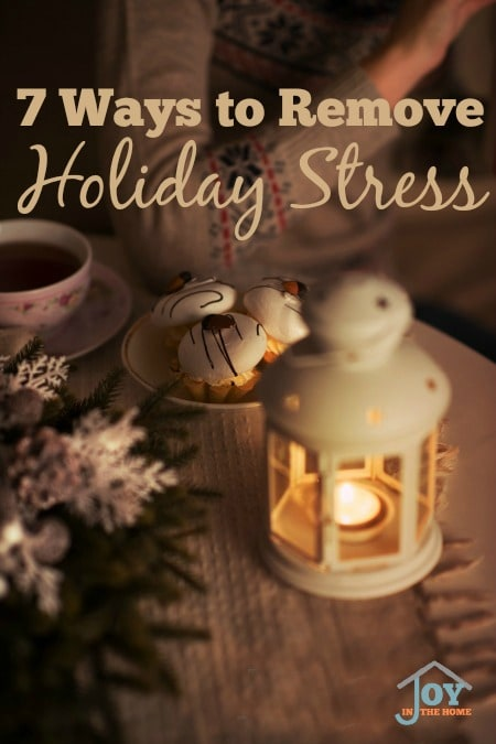 7 Ways to Remove Holiday Stress