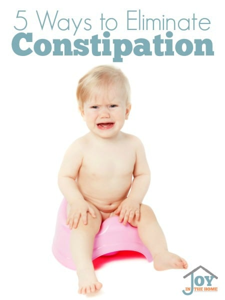5 Ways to Eliminate Constipation | www.joyinthehome.com