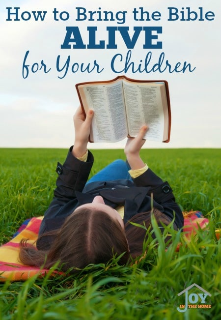 How to Bring the Bible Alive for Your Children