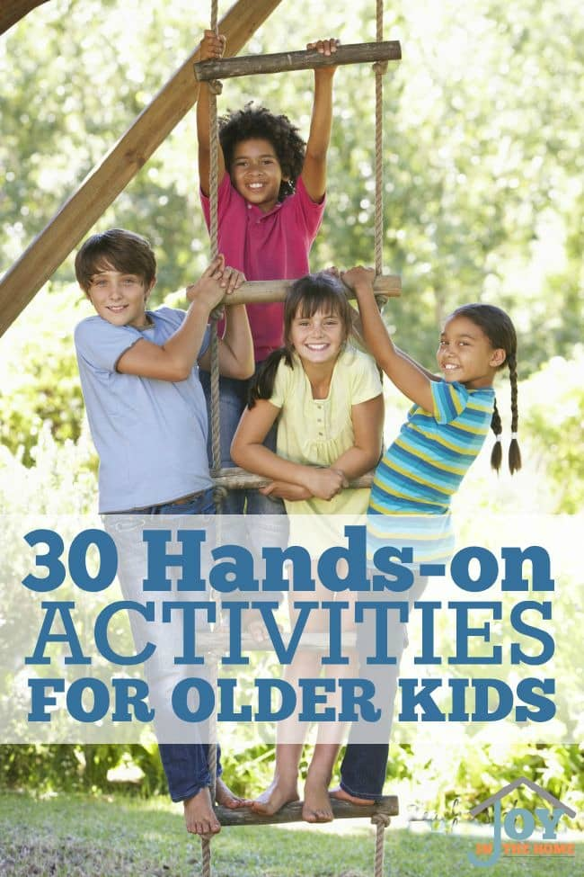 30 Hands-on Activities for Older Kids | www.joyinthehome.com