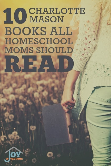 10 Charlotte Mason Books All Homeschool Moms Should Read