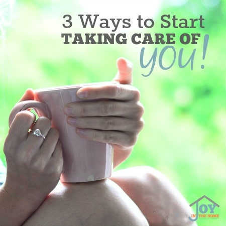 3 Ways to Start Taking Care of You - Caregivers need to take care of themselves first. Learn how with these easy steps. | www.joyinthehome.com