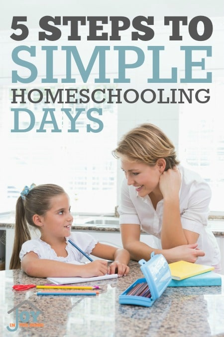 5 Steps to Simple Homeschooling Days