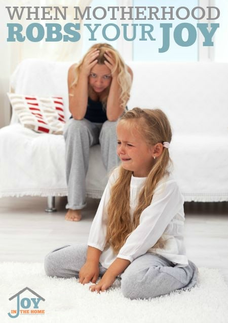 When Motherhood Robs Your Joy - We love our children dearly, but if we aren't careful, we can lose our joy in mothering. | www.joyinthehome.com