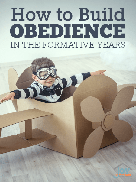 How to Build Obedience in the Formative Years | www.joyinthehome.com