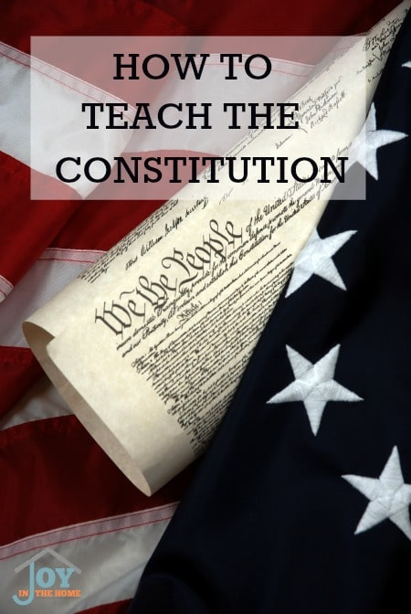 How to Teach the Constitution - There is no better time in history to add a study of the constitution to your homeschool | www.joyinthehome.com
