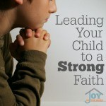 Leading Your Child to a Strong Faith
