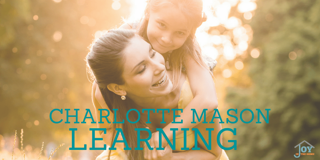 Charlotte Mason Learning - Do you want to learn more about this method of education? This will help you learn key things to being implementing right away! | www.joyinthehome.com