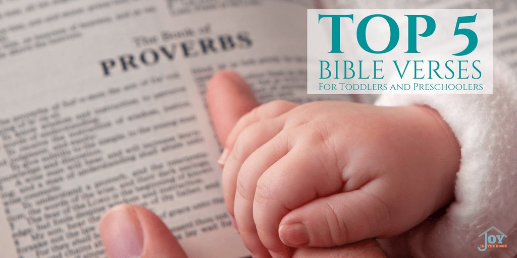 Top 5 Bible Verses for Toddlers and Preschoolers | www.joyinthehome.com
