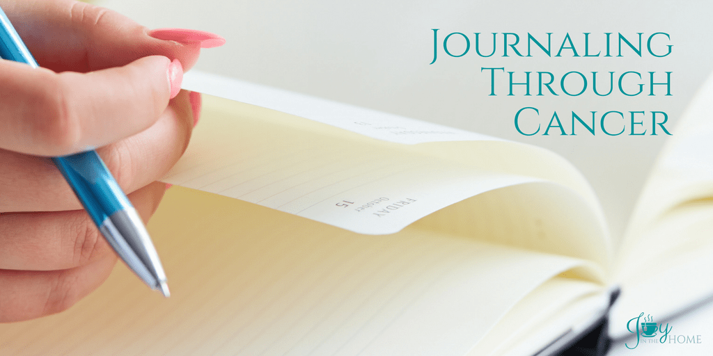 Journaling Through Cancer - Proven to help the mental part of this difficult journey. Learn more about how to do it for a positive outlook. | www.joyinthehome.com