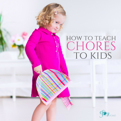 How to Teach Chores to Kids - Easy 4 step formula to teach kids how to do chores on their own. | www.joyinthehome.com