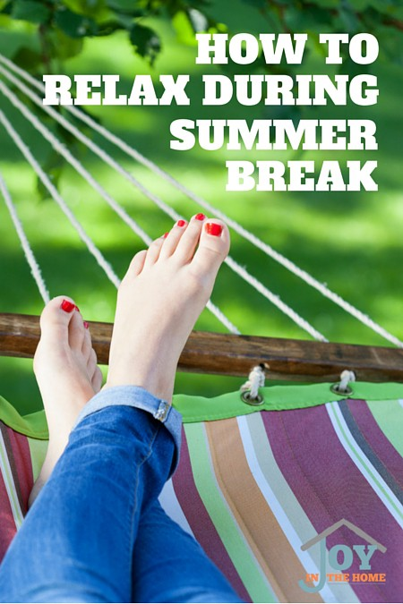 How to Relax During Summer Break - Moms are popular for going and going, and not taking time for themselves. Learn how to easily take care of yourself during the summer breaks! | www.joyinthehome.com