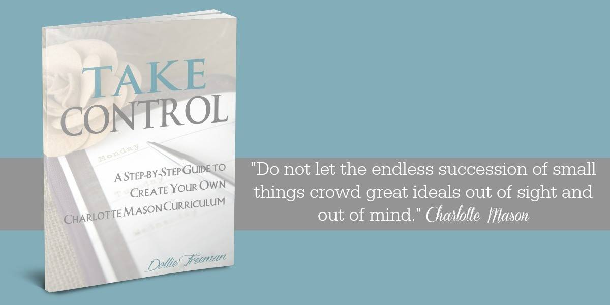 Take Control: A Step-by-Step Guide to Creating Your Own Charlotte Mason Curriculum | www.shop.joyinthehome.com