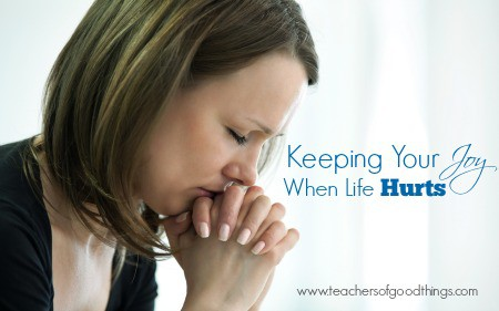 Keeping Your Joy When Life Hurts