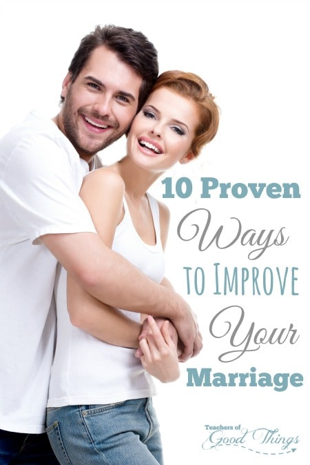 10 Proven Ways to Improve Your Marriage