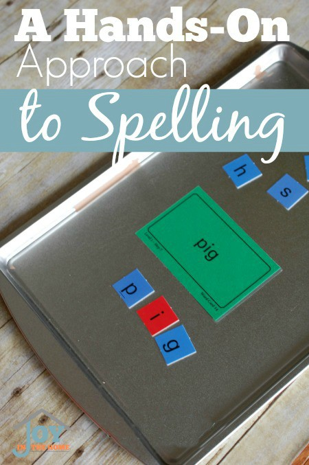 A Hands on Approach to Spelling - Take the struggle out of spelling and make it fun! | www.joyinthehome.com