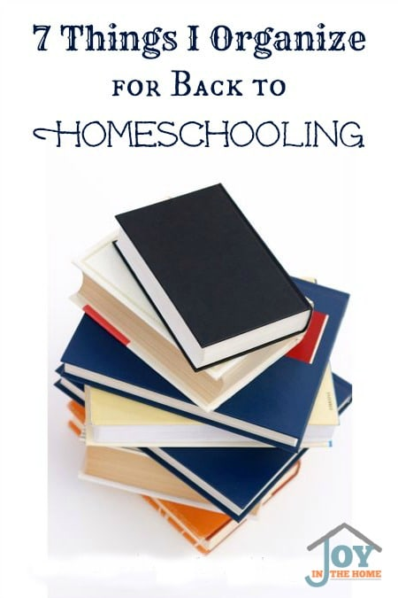 7 Things I Organize for Back to Homeschooling