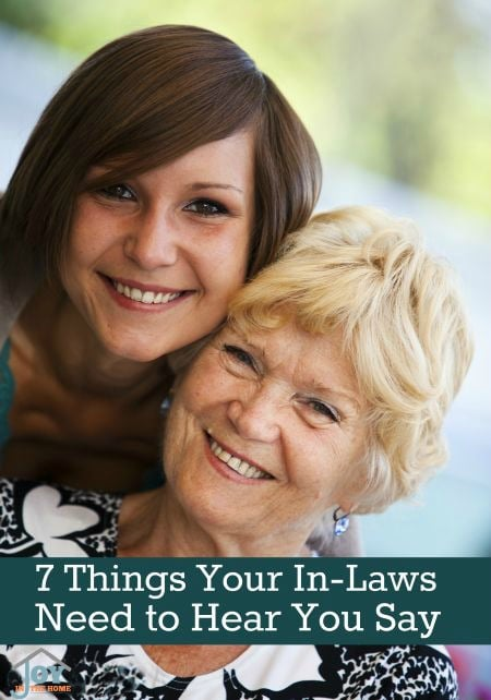 7 Things Your In-laws Need to Hear You Say