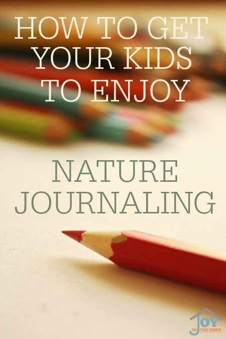 How to Get Your Kids to Enjoy Nature Journaling
