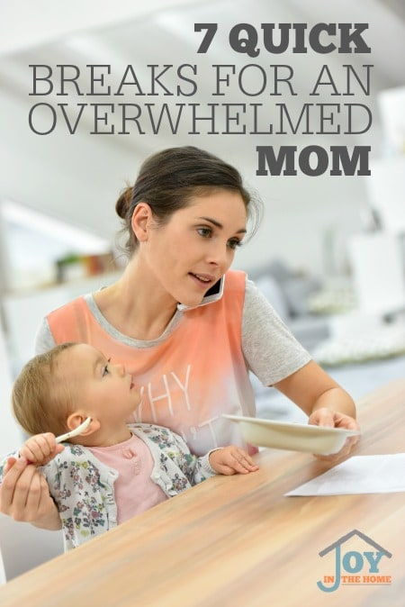 7 Quick Breaks For An Overwhelmed Mom - Motherhood is overwhelming at times. Knowing how to take quick breaks can save your emotions before they crack. | www.joyinthehome.com