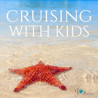 Cruising With Kids - Helpful tips to make your vacation wonderful. | www.joyinthehome.com
